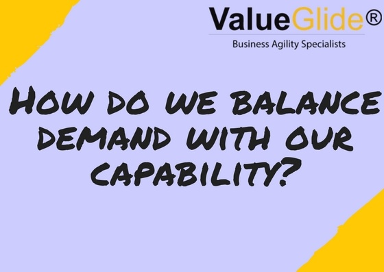 How do we balance demand with our capability